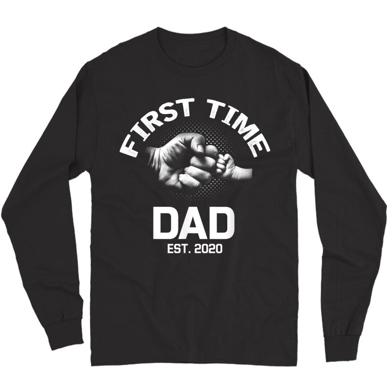 First Time Dad Est 2020 Shirt Father's Day Gift For Dad T-shirt Long Sleeve T-shirt