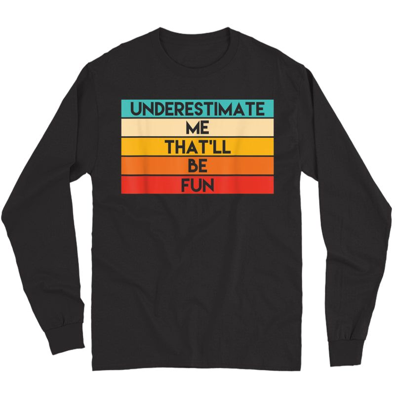 Ness Gifts Underestimate Me Challenge Shirt Gym T-shirt Long Sleeve T-shirt