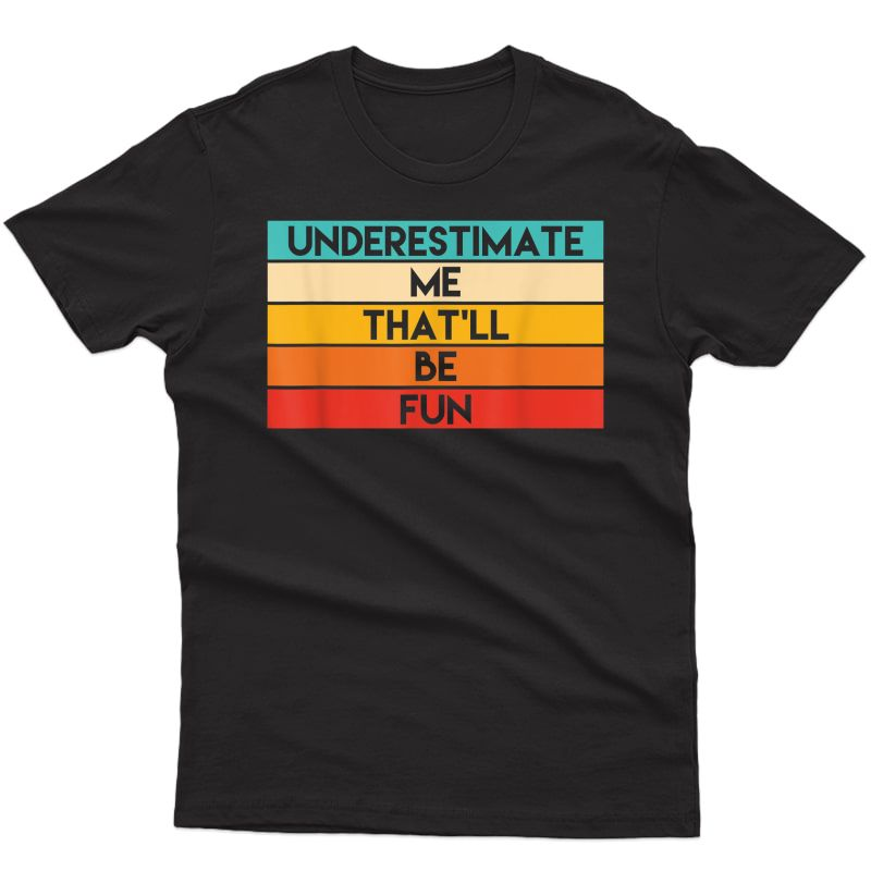 Ness Gifts Underestimate Me Challenge Shirt Gym T-shirt