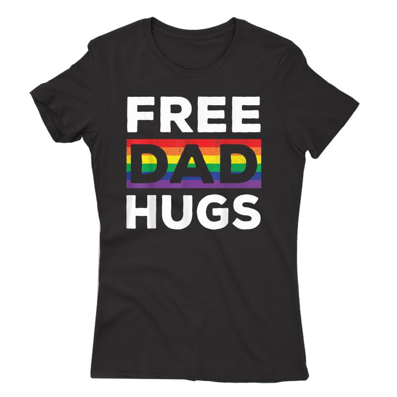 Free Dad Hugs Rainbow Lgbt Pride Fathers Day Gift T-shirt