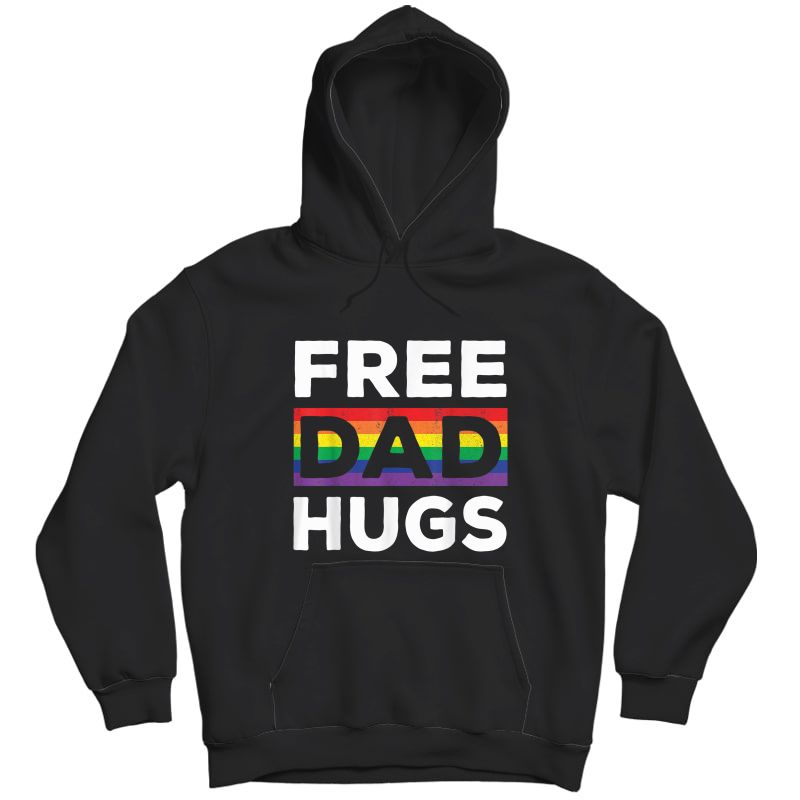Free Dad Hugs Rainbow Lgbt Pride Fathers Day Gift T-shirt Unisex Pullover Hoodie