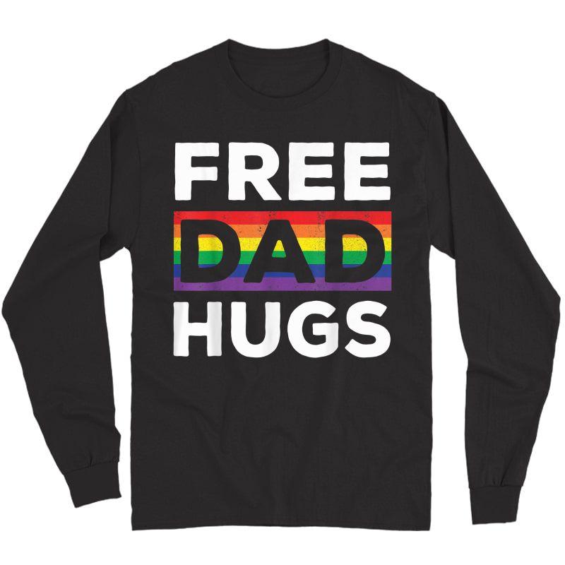 Free Dad Hugs Rainbow Lgbt Pride Fathers Day Gift T-shirt Long Sleeve T-shirt