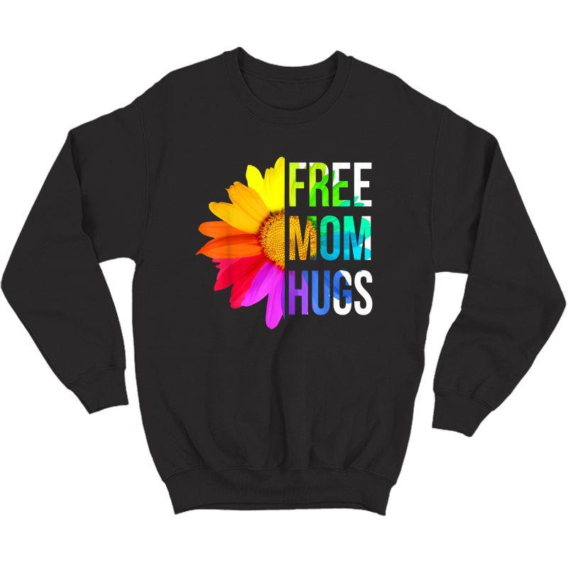 Free Mom Hugs Gay Pride Lgbt Daisy Rainbow Flower Hippie T-shirt Crewneck Sweater
