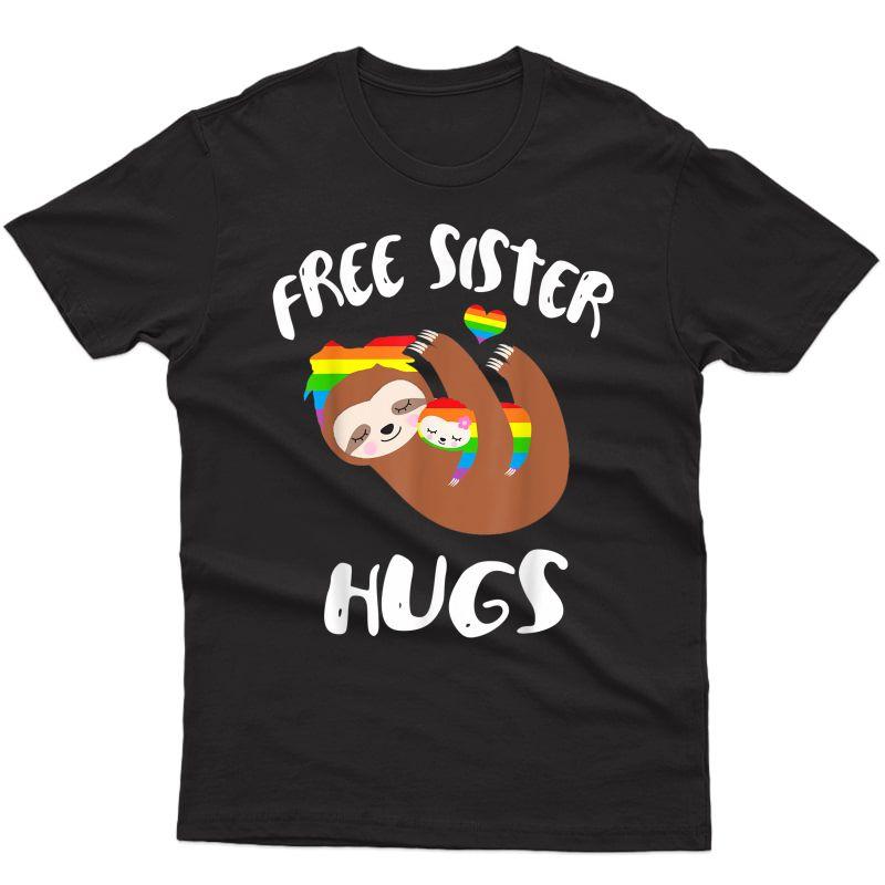 Free Sister Hugs Sloth Shirt Gay Pride Lgbt Rainbow Flag T-shirt