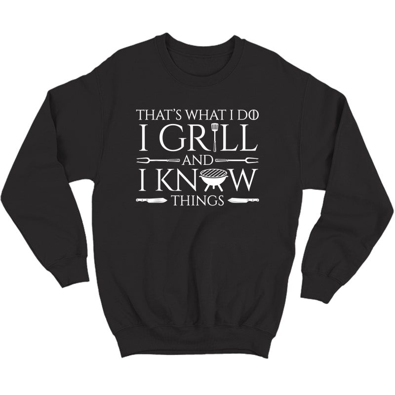 Fun I Grill And Know Things Meat Lover Barbecue Dad Gift T-shirt Crewneck Sweater