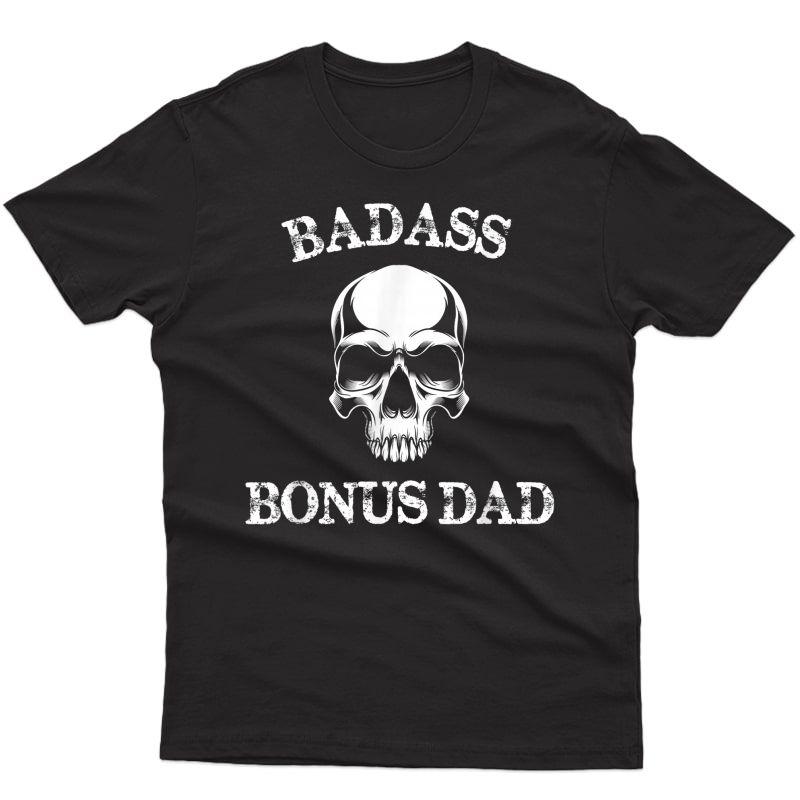 Funny Badass Bonus Dad Step Dad Gift Stepdad Stepfather T-shirt