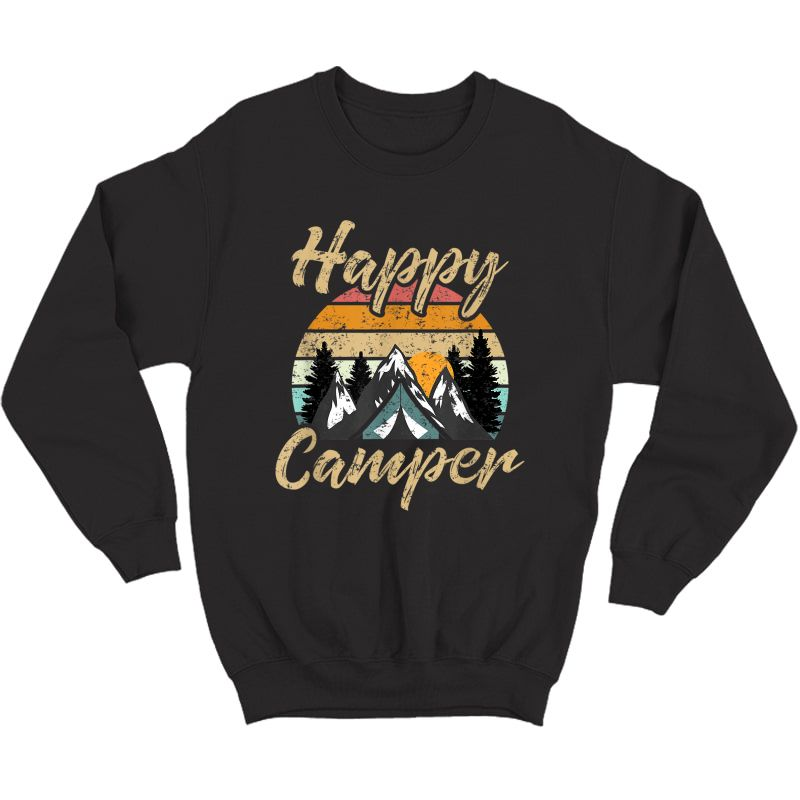 Funny Camping Hiking Lover Present Happy Camper Gift T-shirt Crewneck Sweater