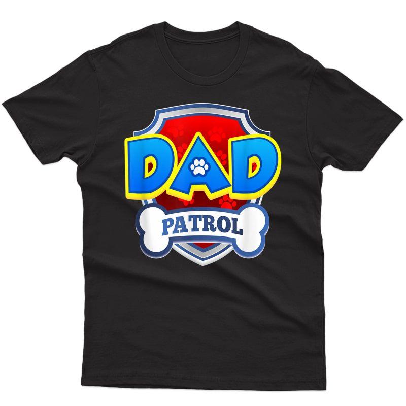 Funny Dad Patrol T-shirt - Dog Dad T-shirt