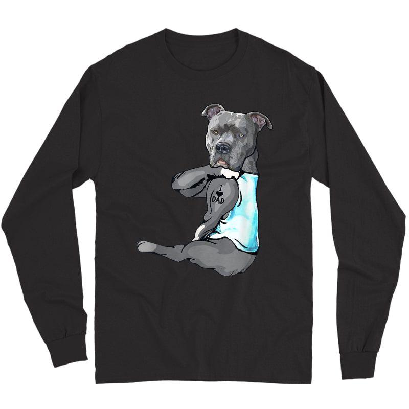 Funny Dog Pitbull I Love Dad Tattoo T-shirt Long Sleeve T-shirt