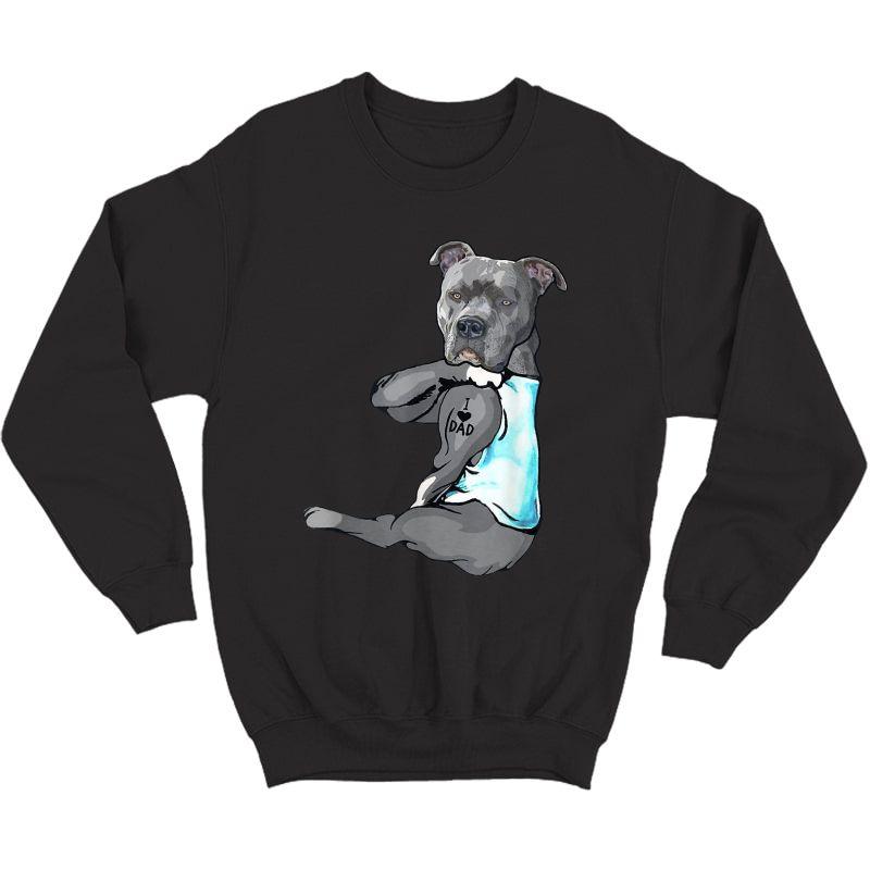 Funny Dog Pitbull I Love Dad Tattoo T-shirt Crewneck Sweater