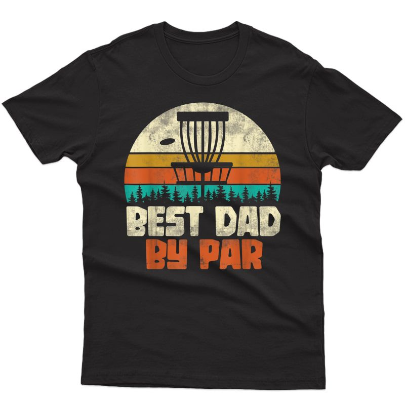 Funny Fathers Day Gift Best Dad By Par Retro Disc Golf T-shirt
