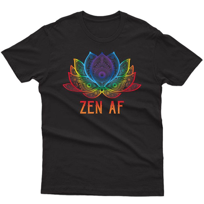 Funny Lotus Flower Zen Af Sarcastic Yoga Lover Shirt