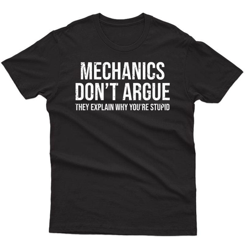 Funny Mechanic T-shirt Mechanics Don't Argue Sarcasm Tee