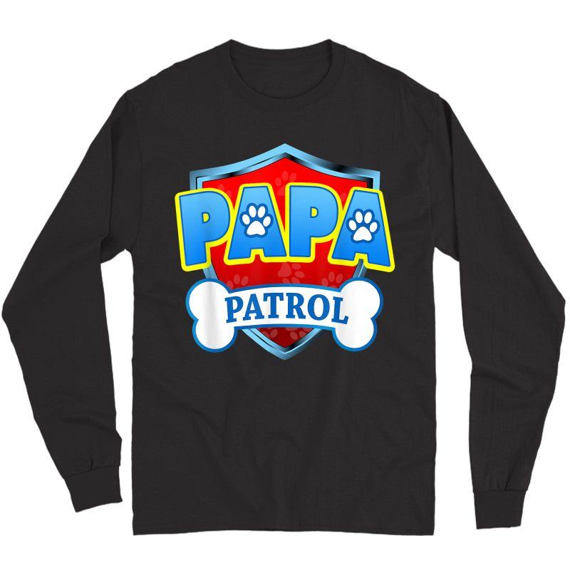 Funny Papa Patrol - Dog Mom, Dad For T-shirt Long Sleeve T-shirt