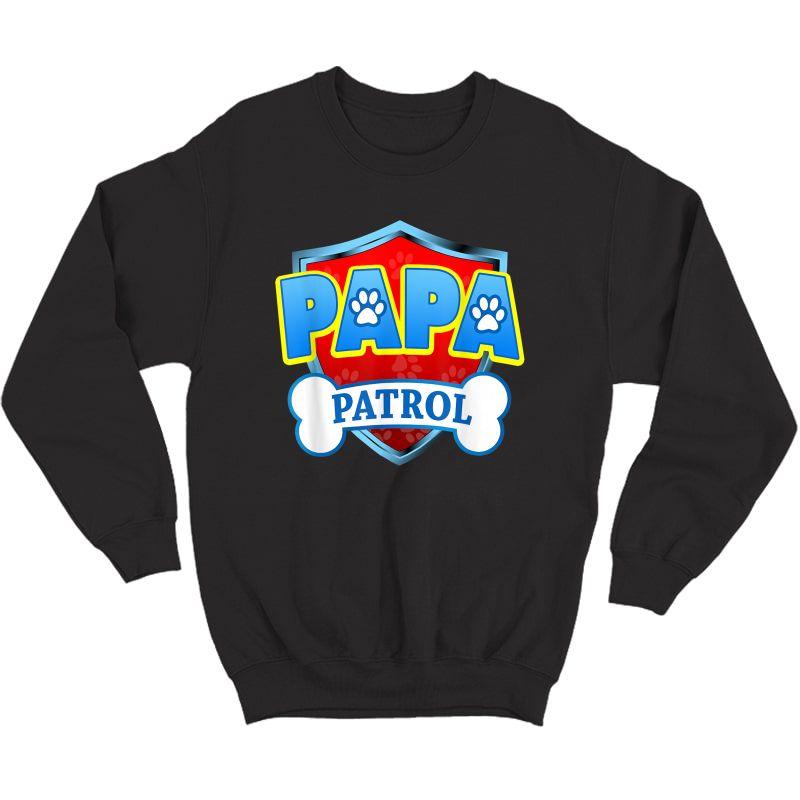 Funny Papa Patrol - Dog Mom, Dad For T-shirt Crewneck Sweater