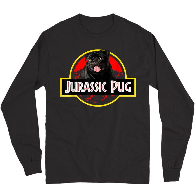 Funny Pug T-shirt - Jurassic Pug For Dog Lovers To Halloween Long Sleeve T-shirt
