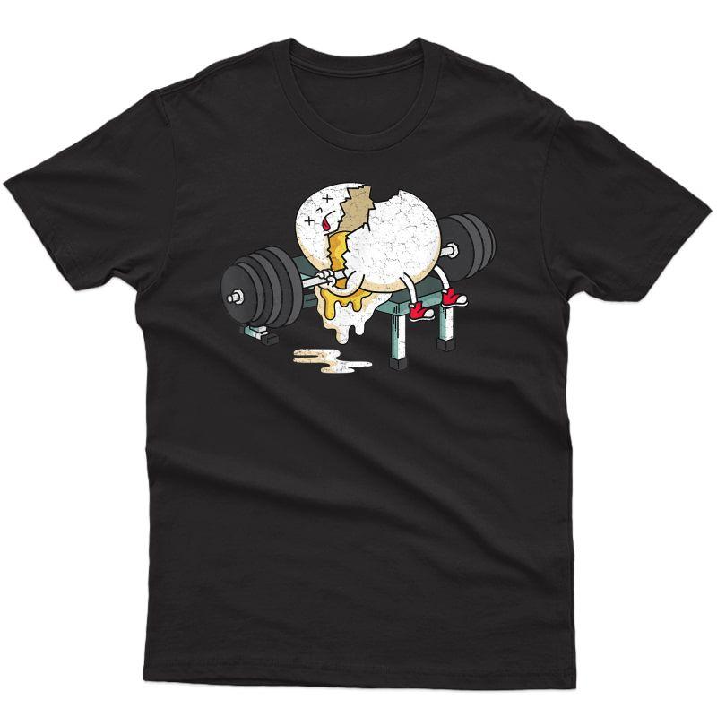 Funny Smashed Egg Ness Gym Barbells Lifting Workout T-shirt