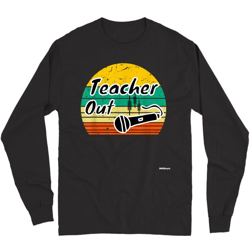 Funny Tea Out Mic Drop Appreciation End Of School Year T-shirt Long Sleeve T-shirt