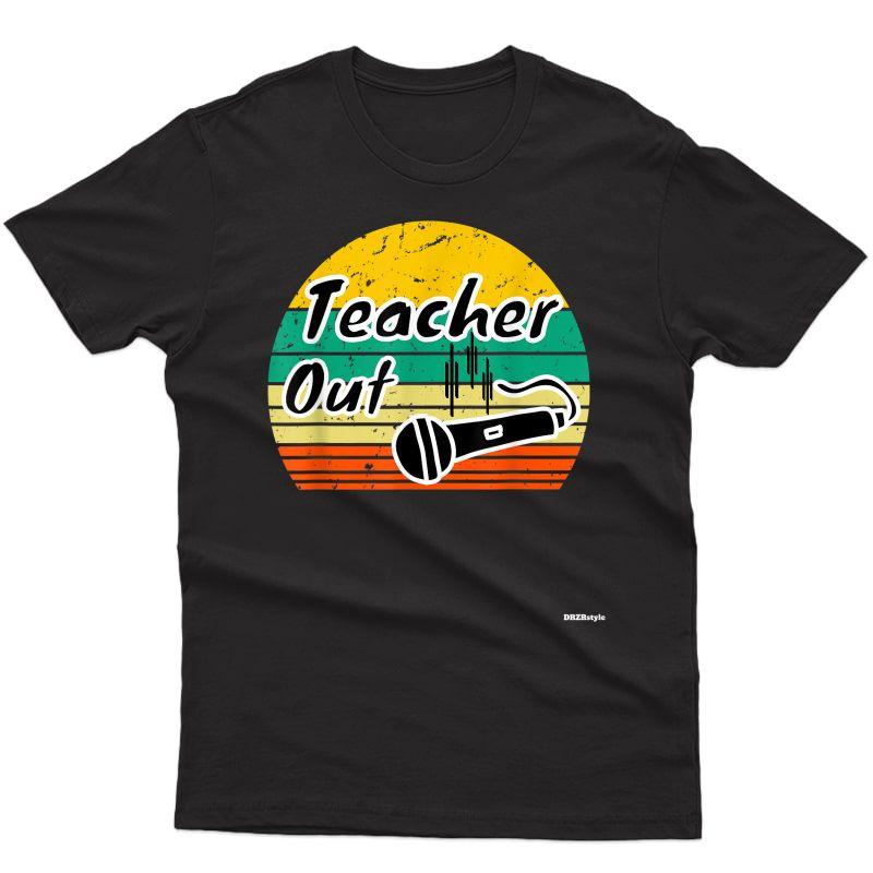 Funny Tea Out Mic Drop Appreciation End Of School Year T-shirt