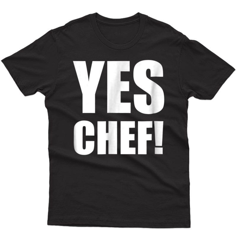 Funny Yes Chef! Tshirt Christmas Gift For Or