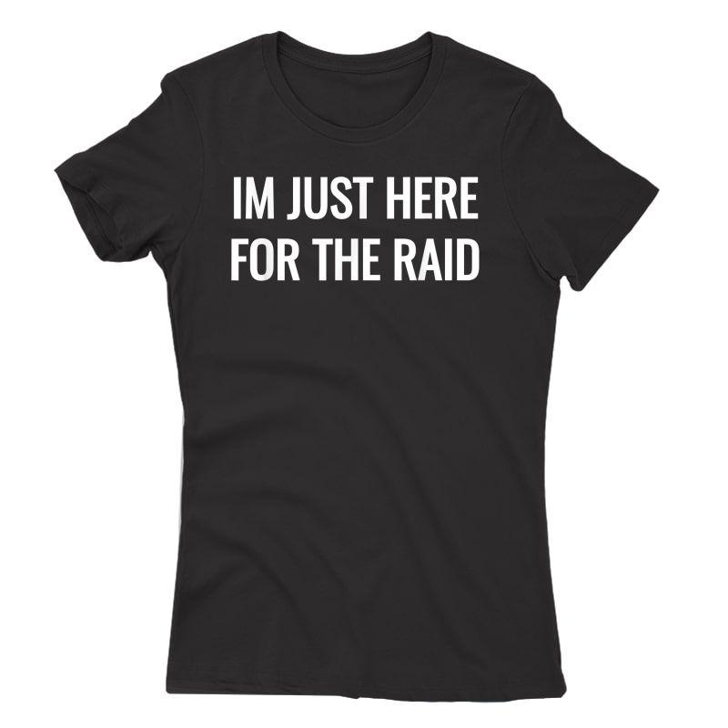 Gamer Im Just Here For The Raid Destiny Tshirt T-shirt