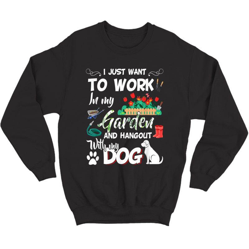 Gardening T-shirt Dog Lover Gardener Garden Pet Gift Plants T-shirt Crewneck Sweater