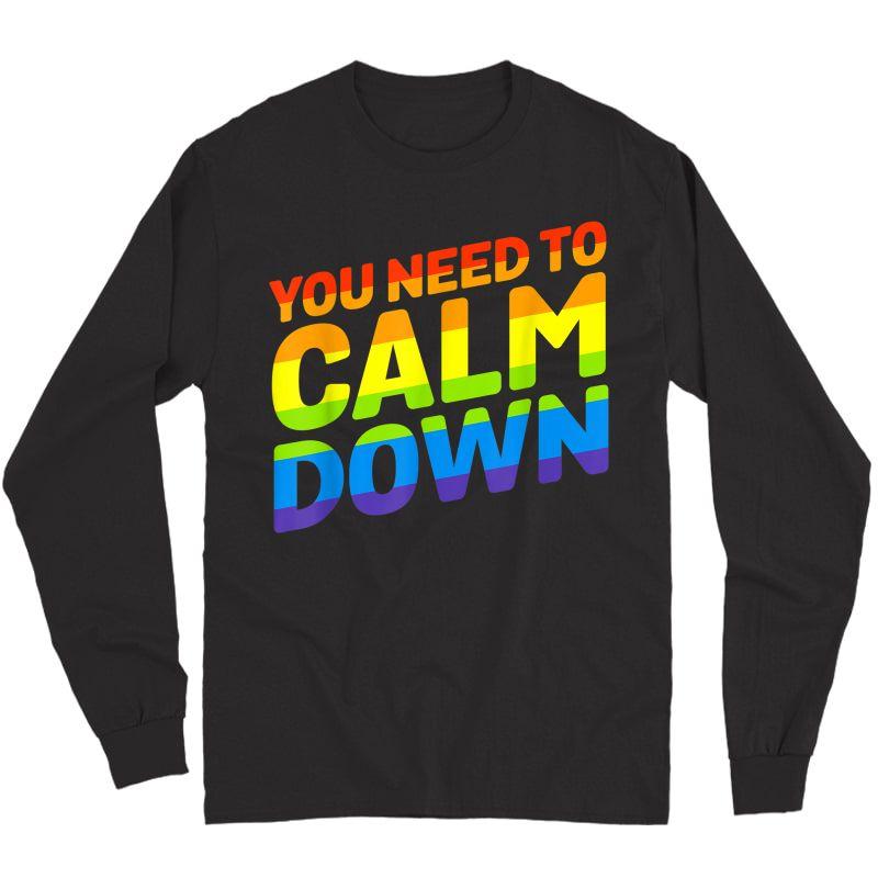 Gay Pride Rainbow Equality You Need To Calm Down T-shirt Long Sleeve T-shirt