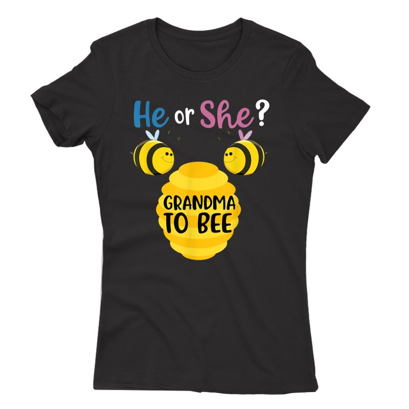 Gender Reveal What Will It Bee He Or She Grandma To Be Gift T-shirt