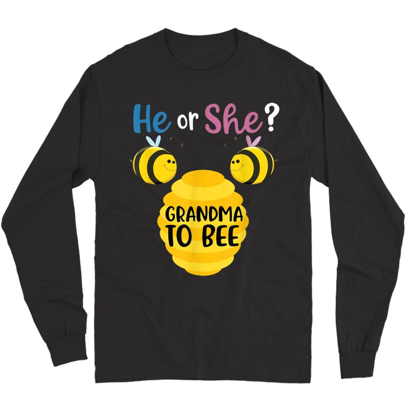 Gender Reveal What Will It Bee He Or She Grandma To Be Gift T-shirt Long Sleeve T-shirt