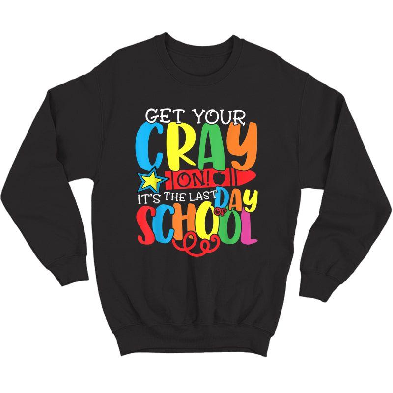 Get Your Crayon Happy Last Day Of School Tea Student T-shirt Crewneck Sweater