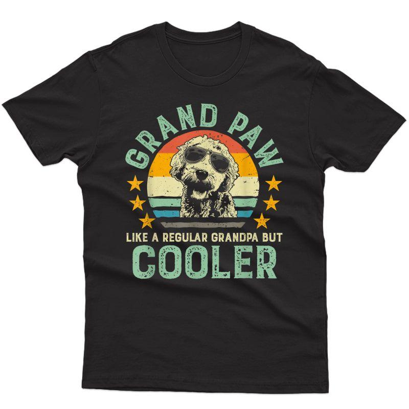 Grand Paw Like Regular Grandpa But Cooler Doodle Lover Shirt