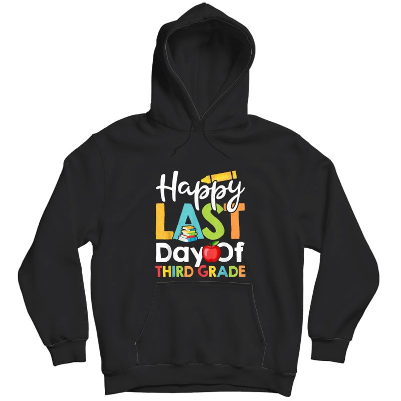 Happy Last Day Of Third Grade Shirt For Tea Student Unisex Pullover Hoodie