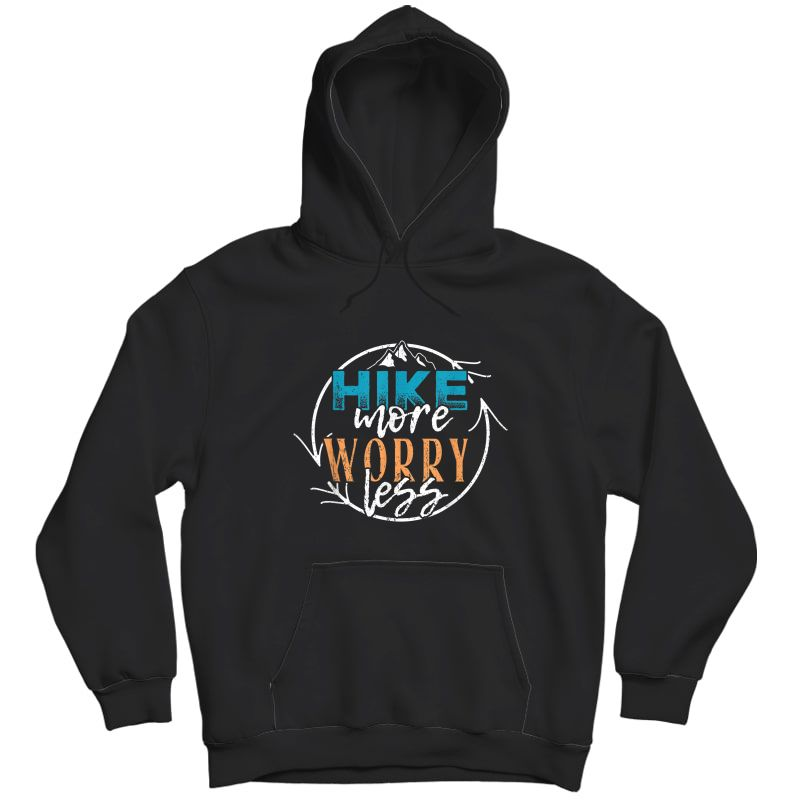 Hike More Worry Less - Outdoor Camping Summer T-shirt Unisex Pullover Hoodie