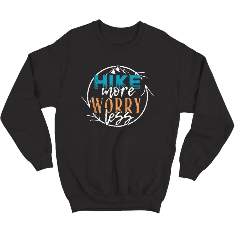 Hike More Worry Less - Outdoor Camping Summer T-shirt Crewneck Sweater
