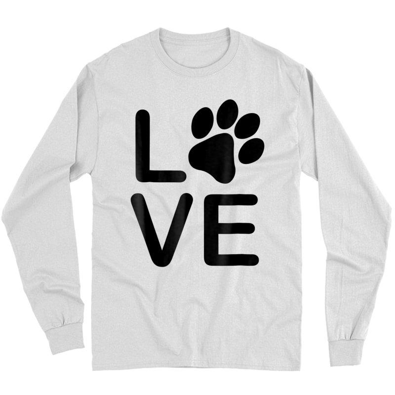 I Love My Dog Tshirt - Girls Guys Paw Print T-shirts. Long Sleeve T-shirt