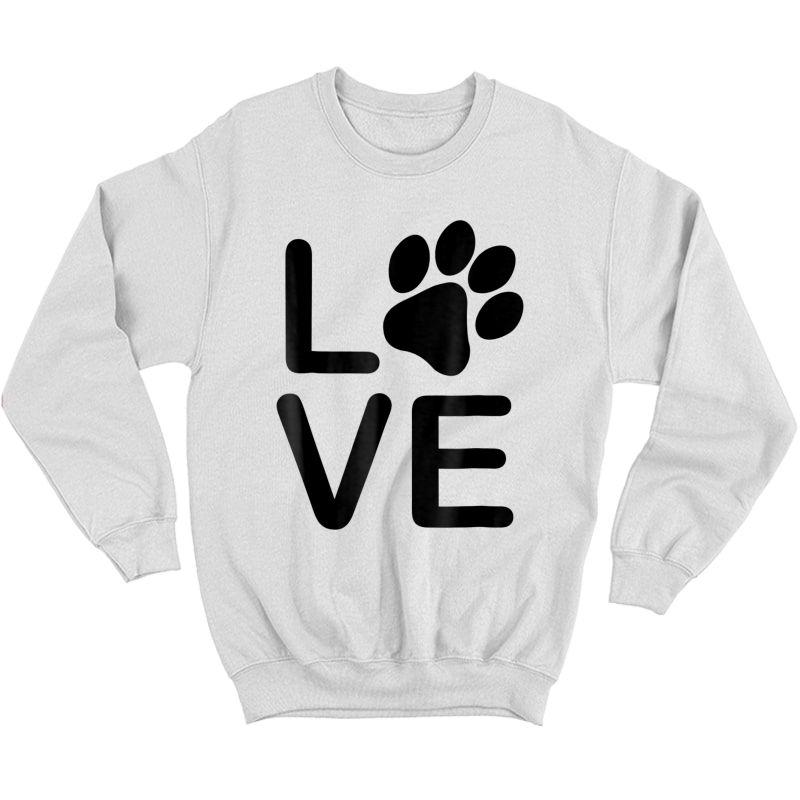 I Love My Dog Tshirt - Girls Guys Paw Print T-shirts. Crewneck Sweater