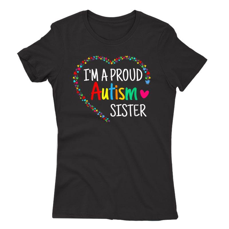 I'm A Proud Autism Sister Girls Gifts Autism Awareness T-shirt