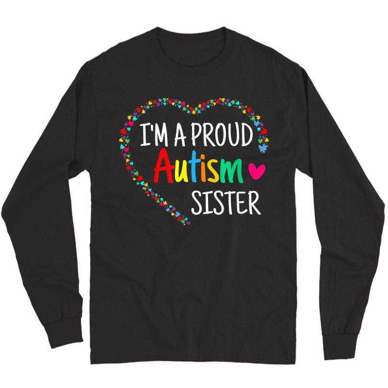 I'm A Proud Autism Sister Girls Gifts Autism Awareness T-shirt Long Sleeve T-shirt