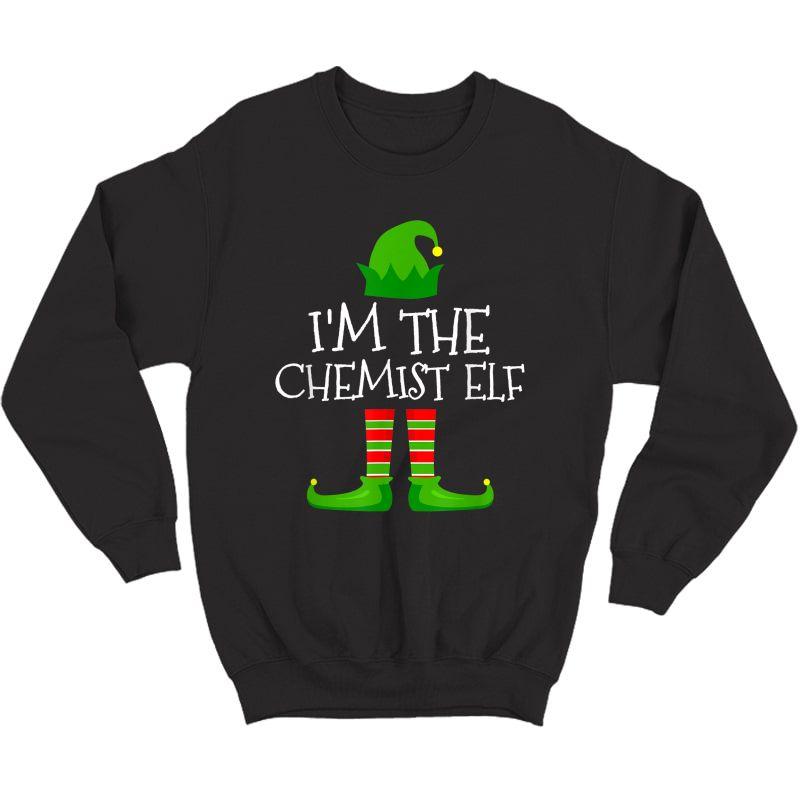 I'm The Chemist Elf Family Matching Christmas Pajama Gifts T-shirt Crewneck Sweater