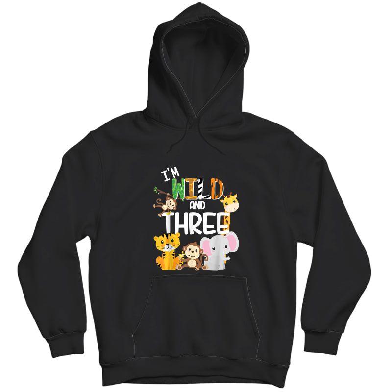 I'm Wild And Three Zoo Theme Birthday Safari Jungle Animals T-shirt Unisex Pullover Hoodie