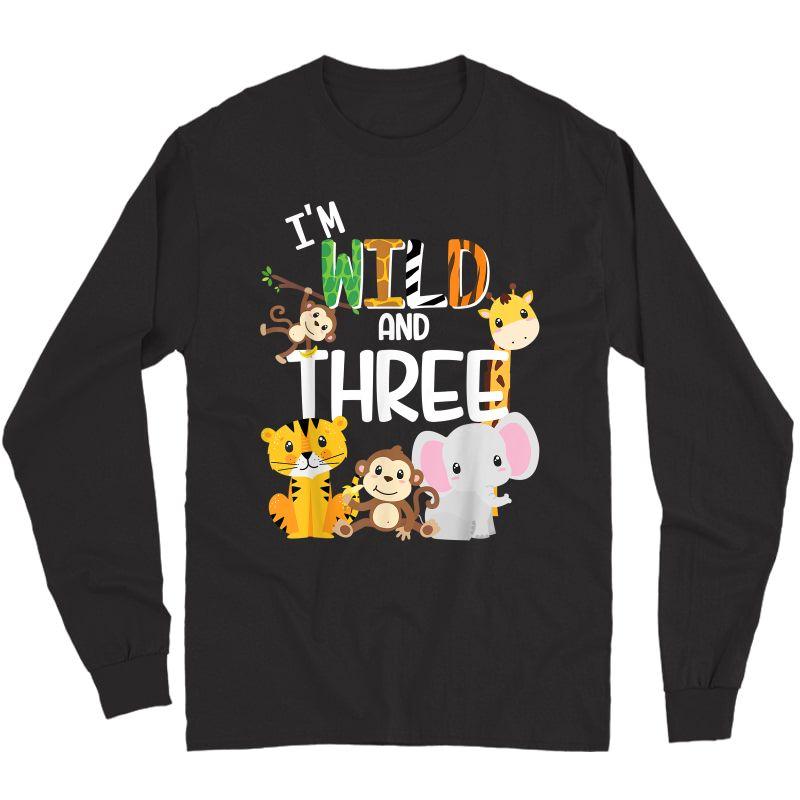 I'm Wild And Three Zoo Theme Birthday Safari Jungle Animals T-shirt Long Sleeve T-shirt