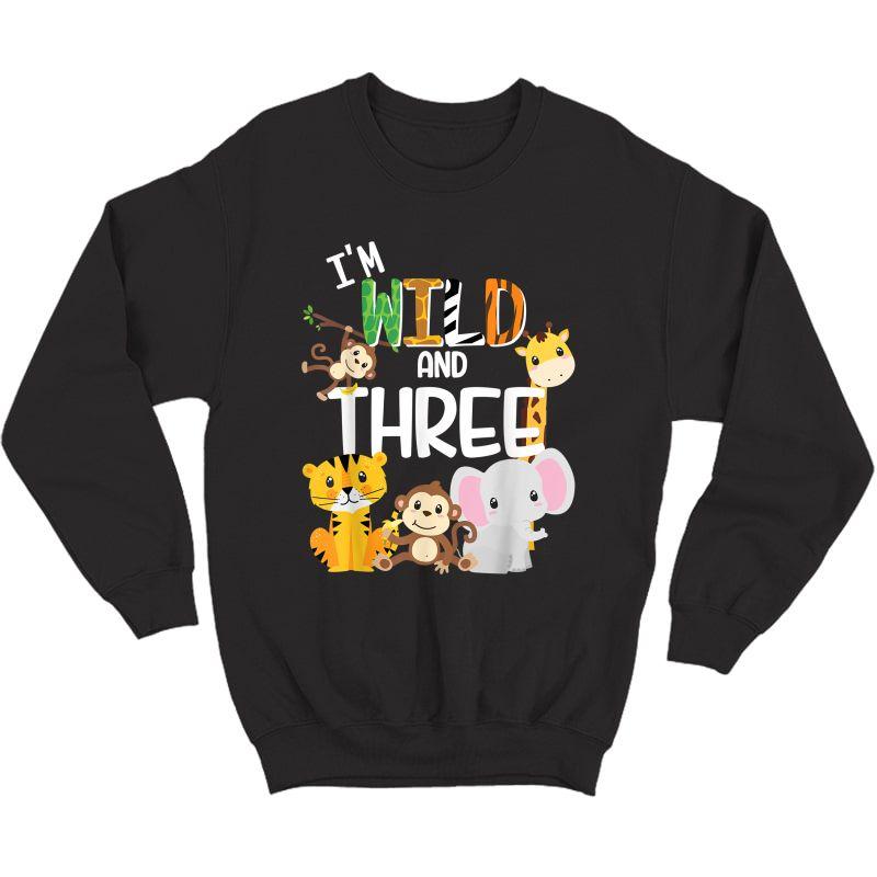 I'm Wild And Three Zoo Theme Birthday Safari Jungle Animals T-shirt Crewneck Sweater