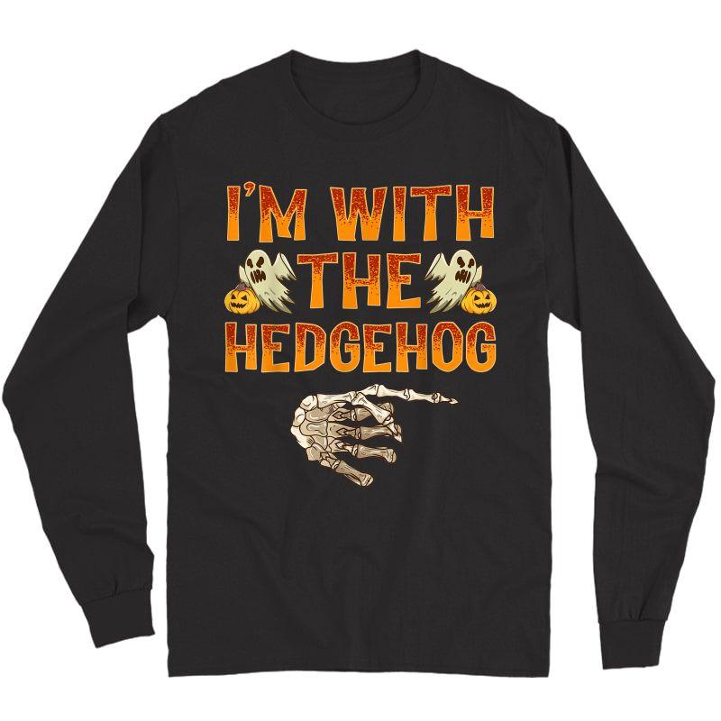 I'm With The Hedgehog Shirt Costume Funny Halloween Couple T-shirt Long Sleeve T-shirt