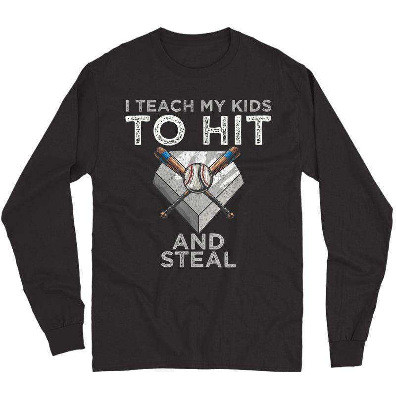I Teach My To Hit And Steal Baseball Dad Tee - Coach T-shirt Long Sleeve T-shirt