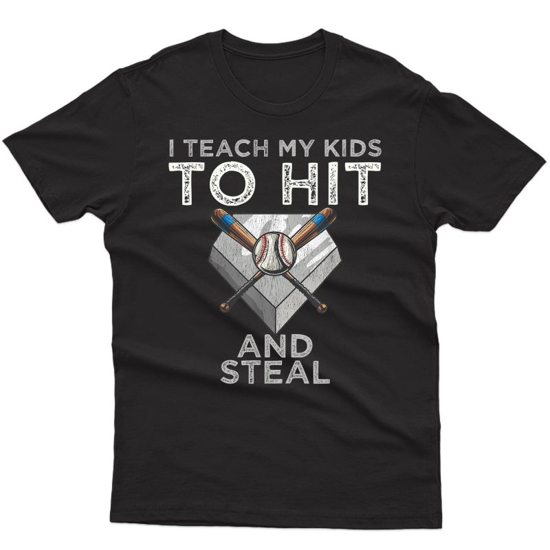 I Teach My To Hit And Steal Baseball Dad Tee - Coach T-shirt