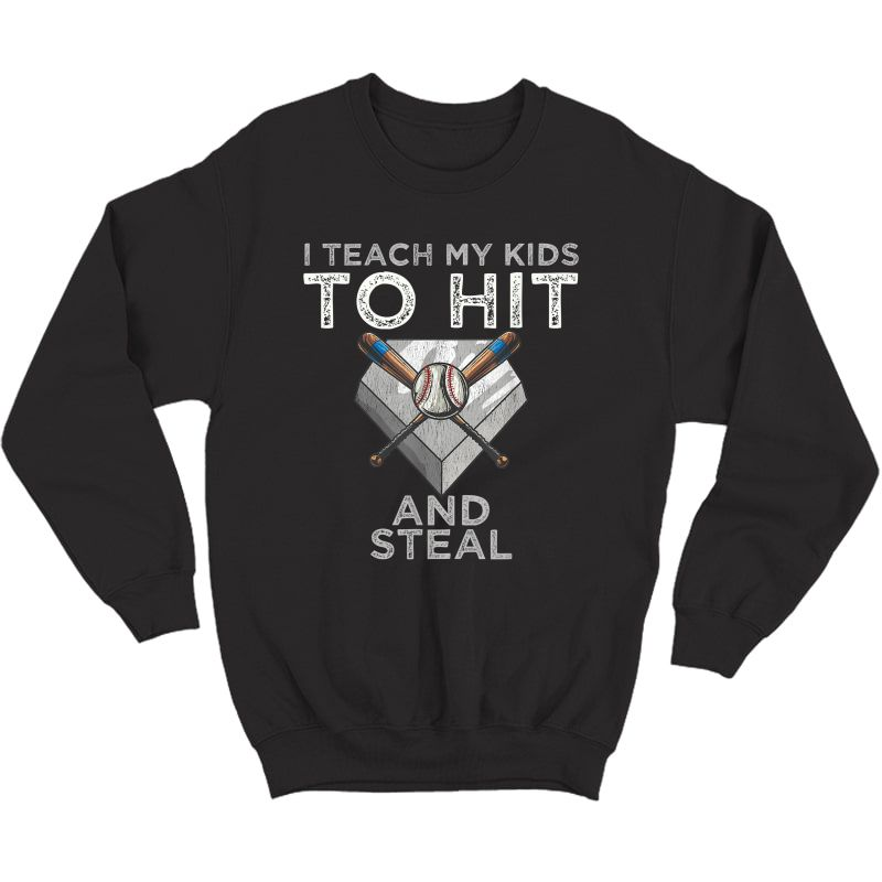 I Teach My To Hit And Steal Baseball Dad Tee - Coach T-shirt Crewneck Sweater