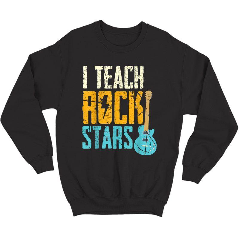 I Teach Rockstars / Band / Orchestra Tea T-shirt Crewneck Sweater