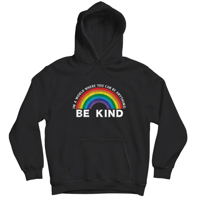 In A World Where You Can Be Anything Be Kind Gay Pride Lgbt T-shirt Unisex Pullover Hoodie