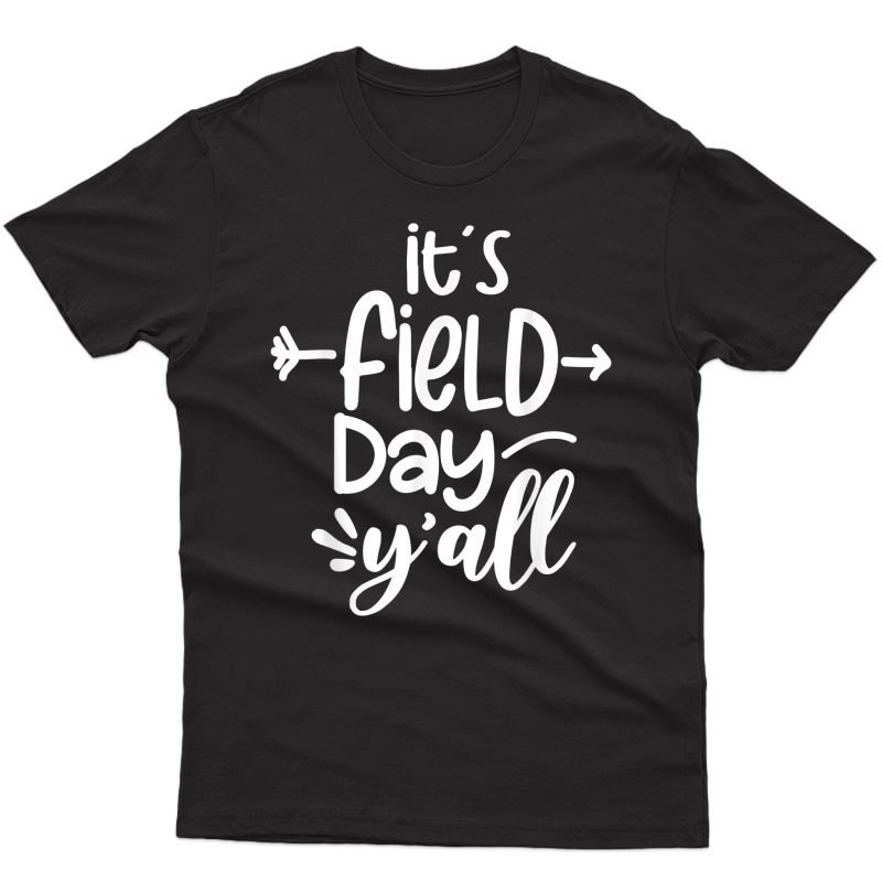 It's Field Day Y'all Funny Tea Gifts For T-shirt