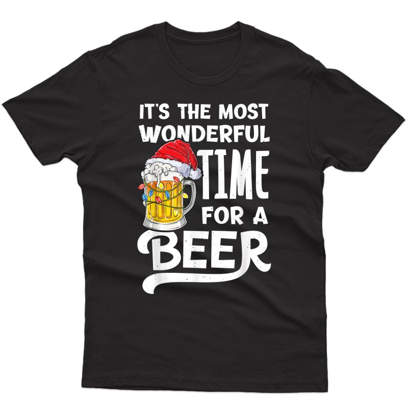 It's The Most Wonderful Time For A Beer Christmas Santa Hat T-shirt